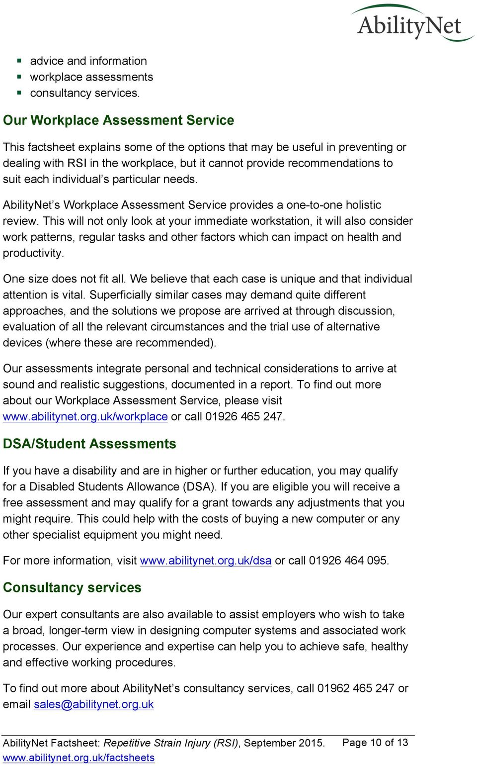 individual s particular needs. AbilityNet s Workplace Assessment Service provides a one-to-one holistic review.
