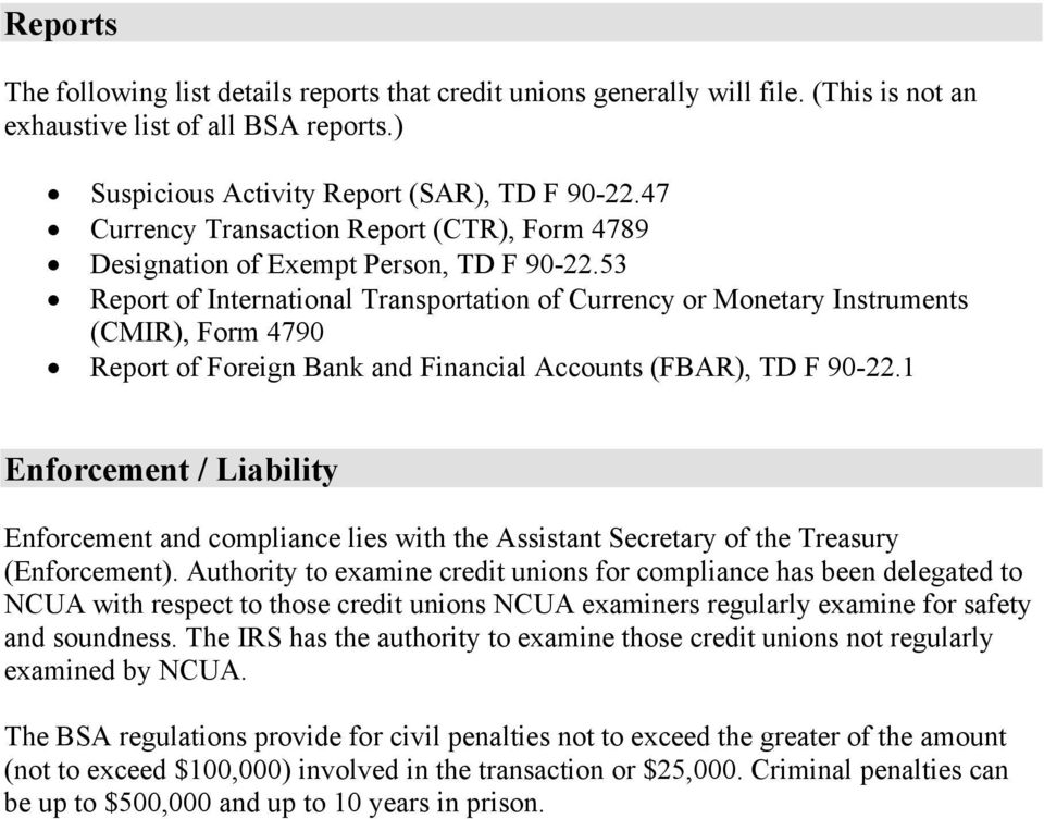 53 Report of International Transportation of Currency or Monetary Instruments (CMIR), Form 4790 Report of Foreign Bank and Financial Accounts (FBAR), TD F 90-22.