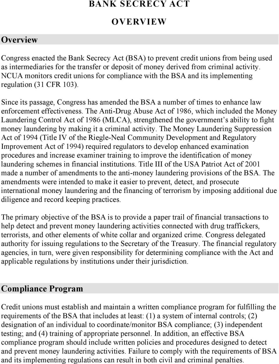 Since its passage, Congress has amended the BSA a number of times to enhance law enforcement effectiveness.