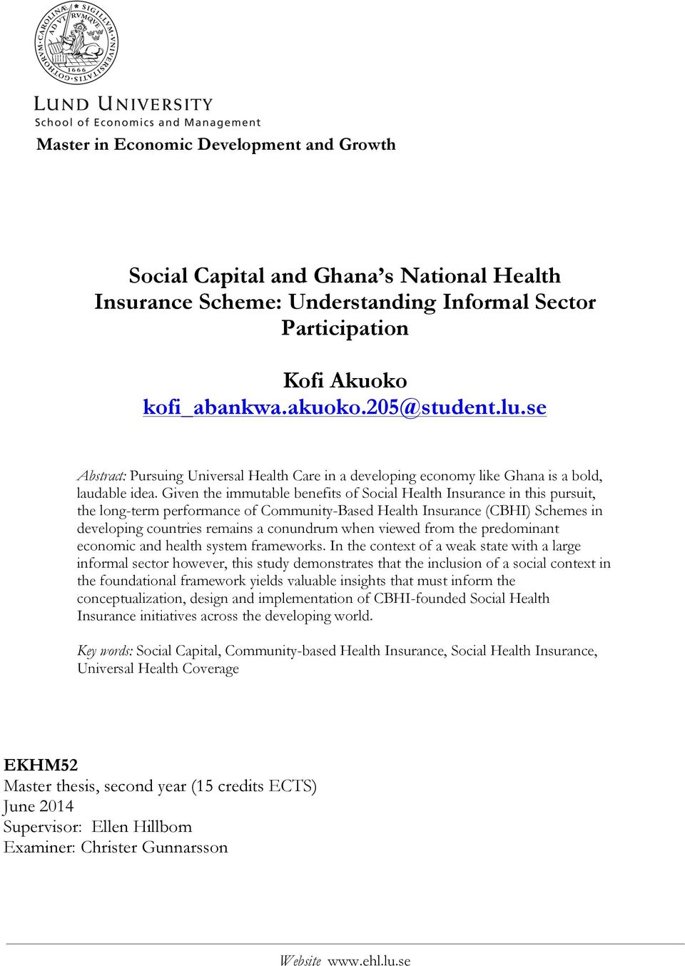 Given the immutable benefits of Social Health Insurance in this pursuit, the long-term performance of Community-Based Health Insurance (CBHI) Schemes in developing countries remains a conundrum when