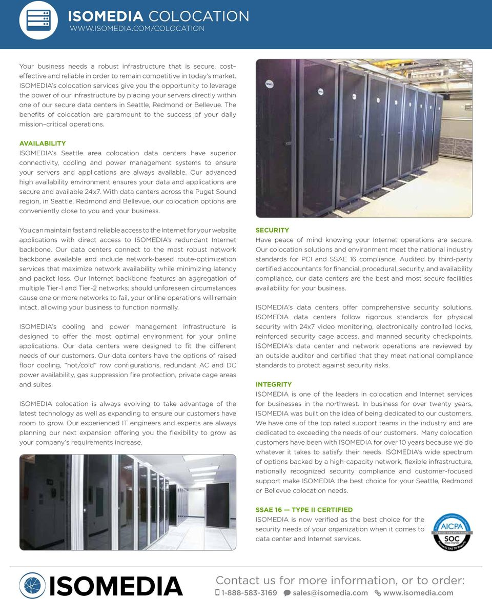 Bellevue. The benefits of colocation are paramount to the success of your daily mission critical operations.