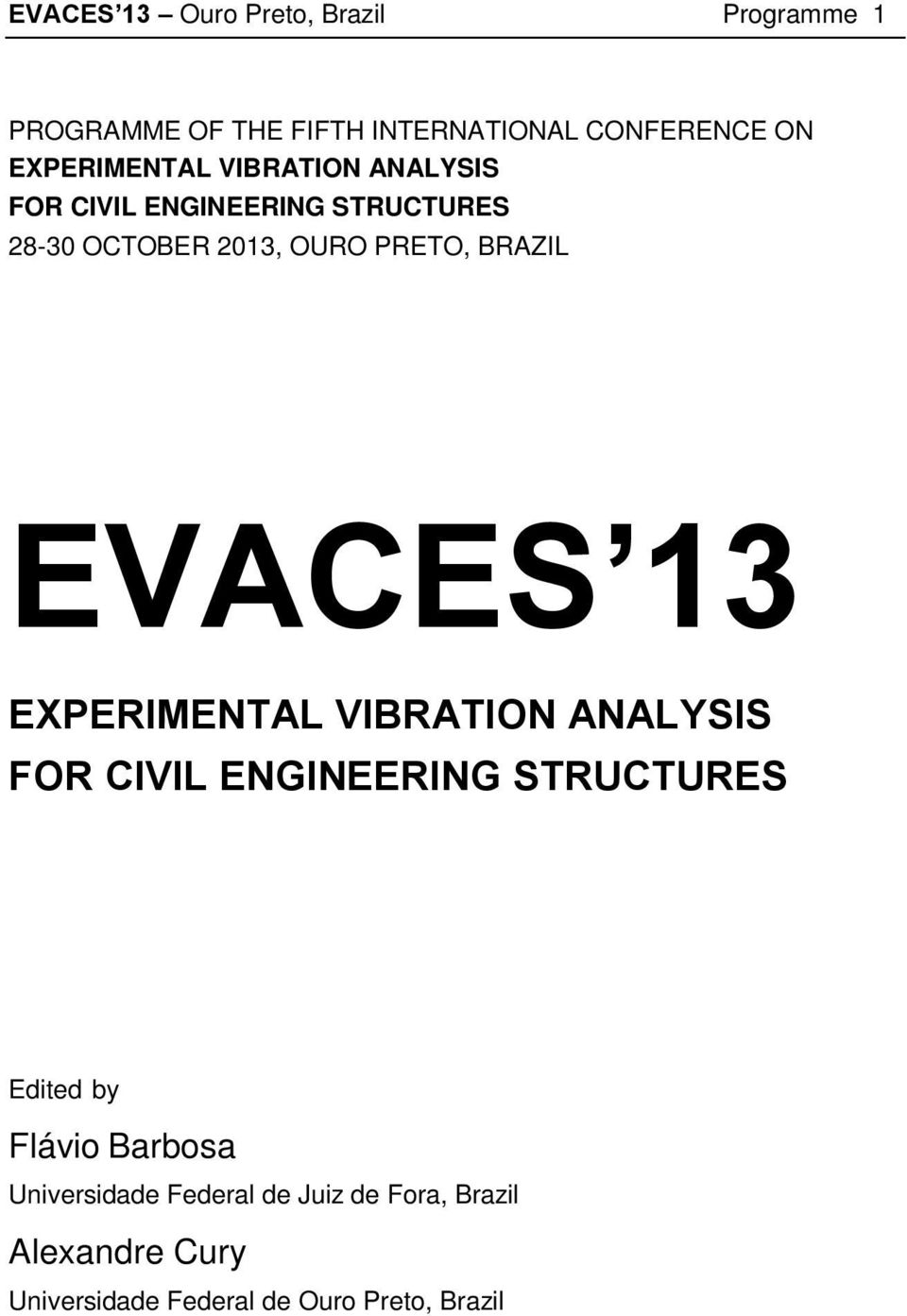BRAZIL EVACES 13 EXPERIMENTAL VIBRATION ANALYSIS FOR CIVIL ENGINEERING STRUCTURES Edited by Flávio