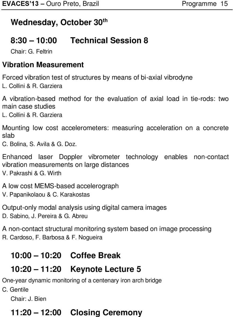 Garziera A vibration-based method for the evaluation of axial load in tie-rods: two main case studies L. Collini & R.