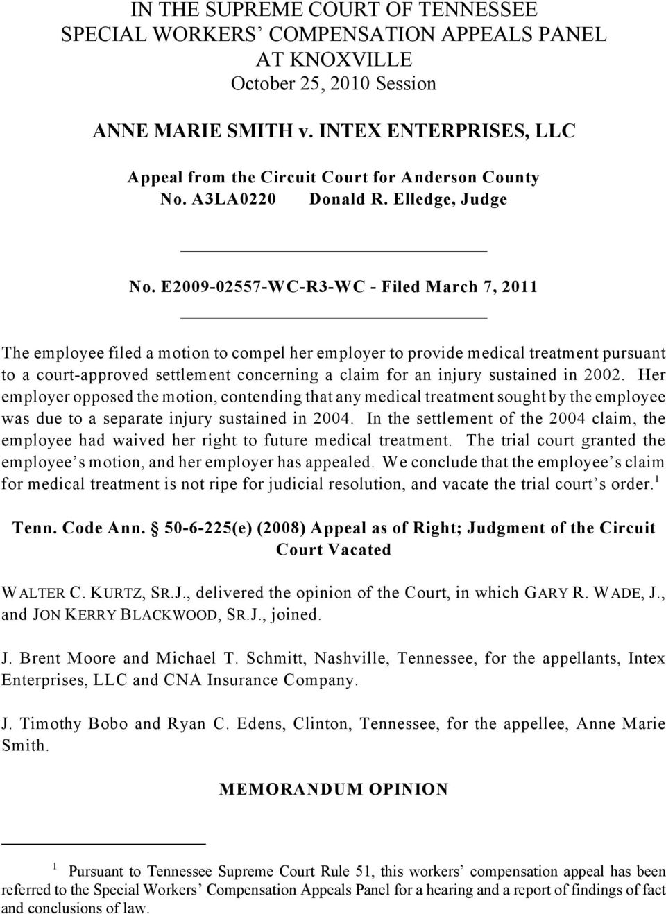 E2009-02557-WC-R3-WC - Filed March 7, 2011 The employee filed a motion to compel her employer to provide medical treatment pursuant to a court-approved settlement concerning a claim for an injury