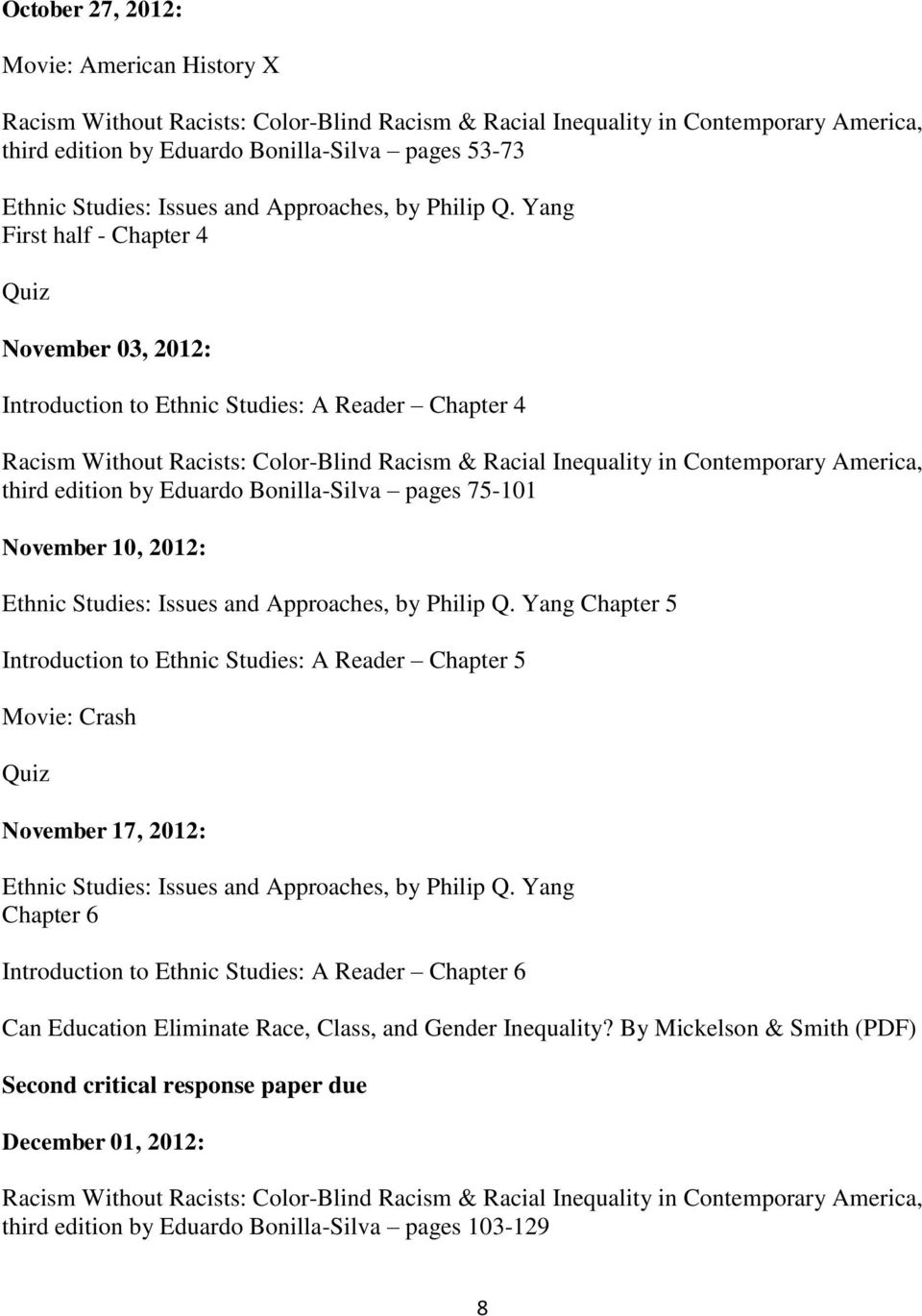 and Approaches, by Philip Q. Yang Chapter 5 Introduction to Ethnic Studies: A Reader Chapter 5 Movie: Crash Quiz November 17, 2012: Ethnic Studies: Issues and Approaches, by Philip Q.