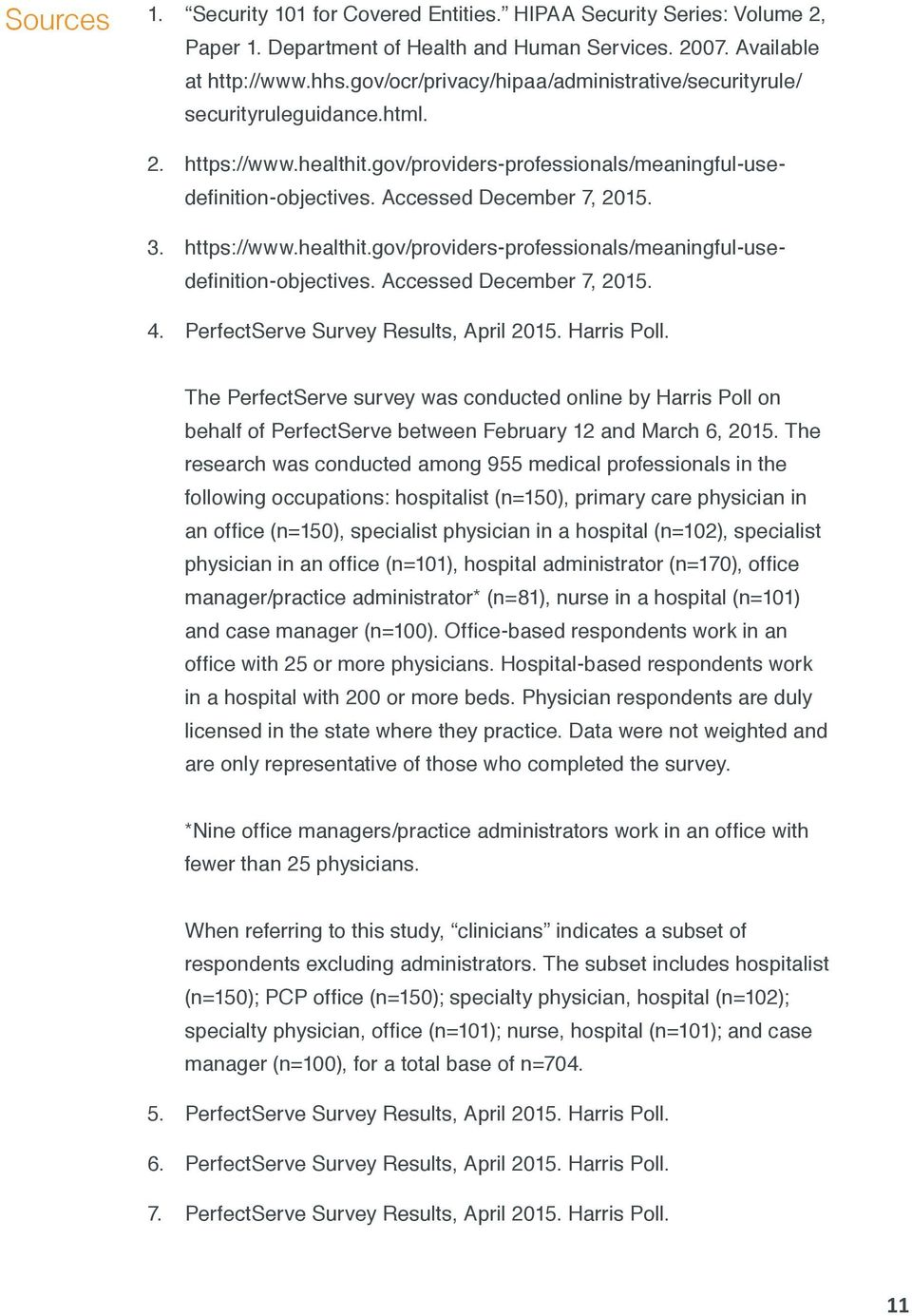 https://www.healthit.gov/providers-professionals/meaningful-usedefinition-objectives. Accessed December 7, 2015. 4. PerfectServe Survey Results, April 2015. Harris Poll.