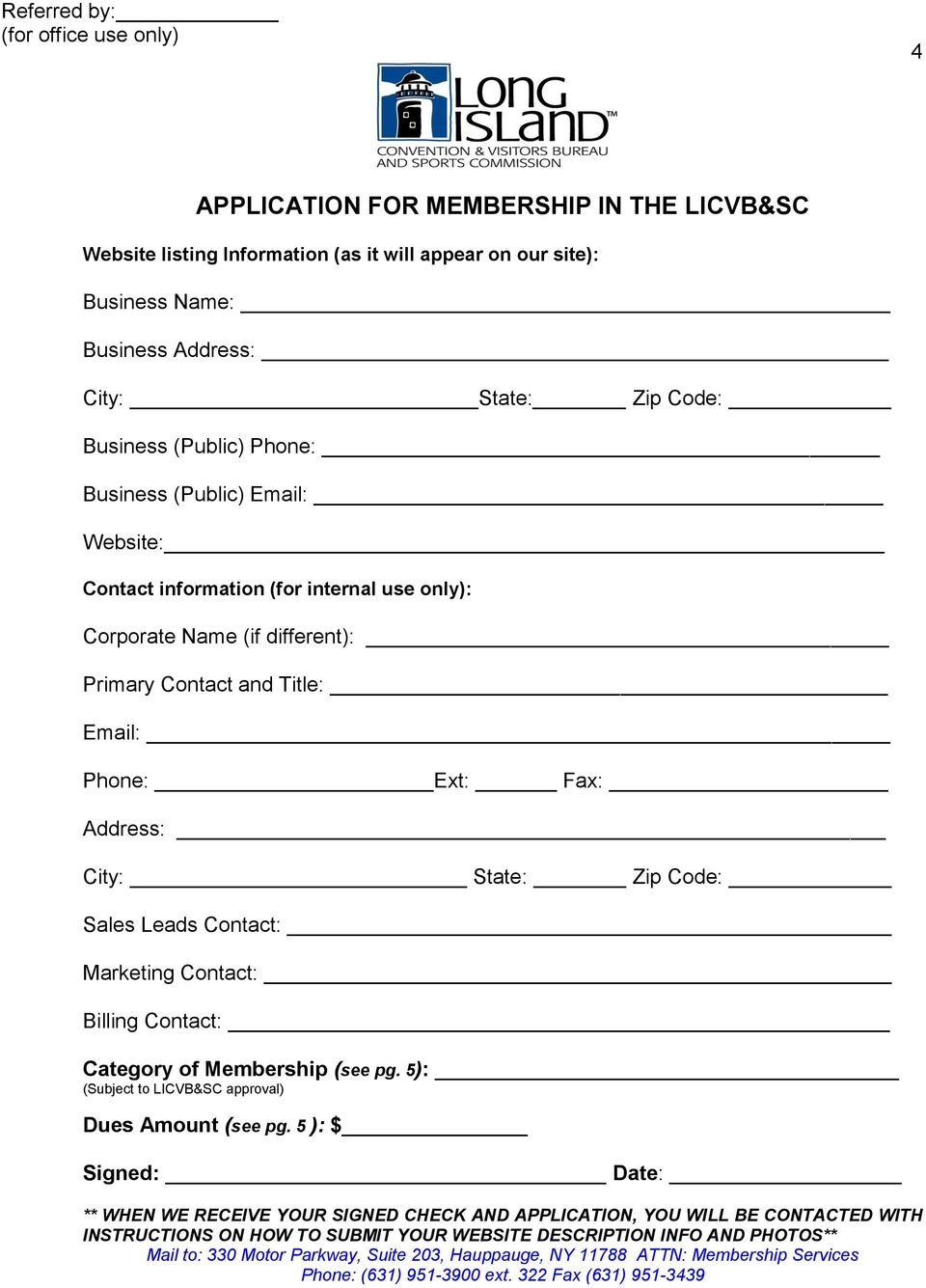 City: State: Zip Code: Sales Leads Contact: Marketing Contact: Billing Contact: Category of Membership (see pg. 5): (Subject to LICVB&SC approval) Dues Amount (see pg.