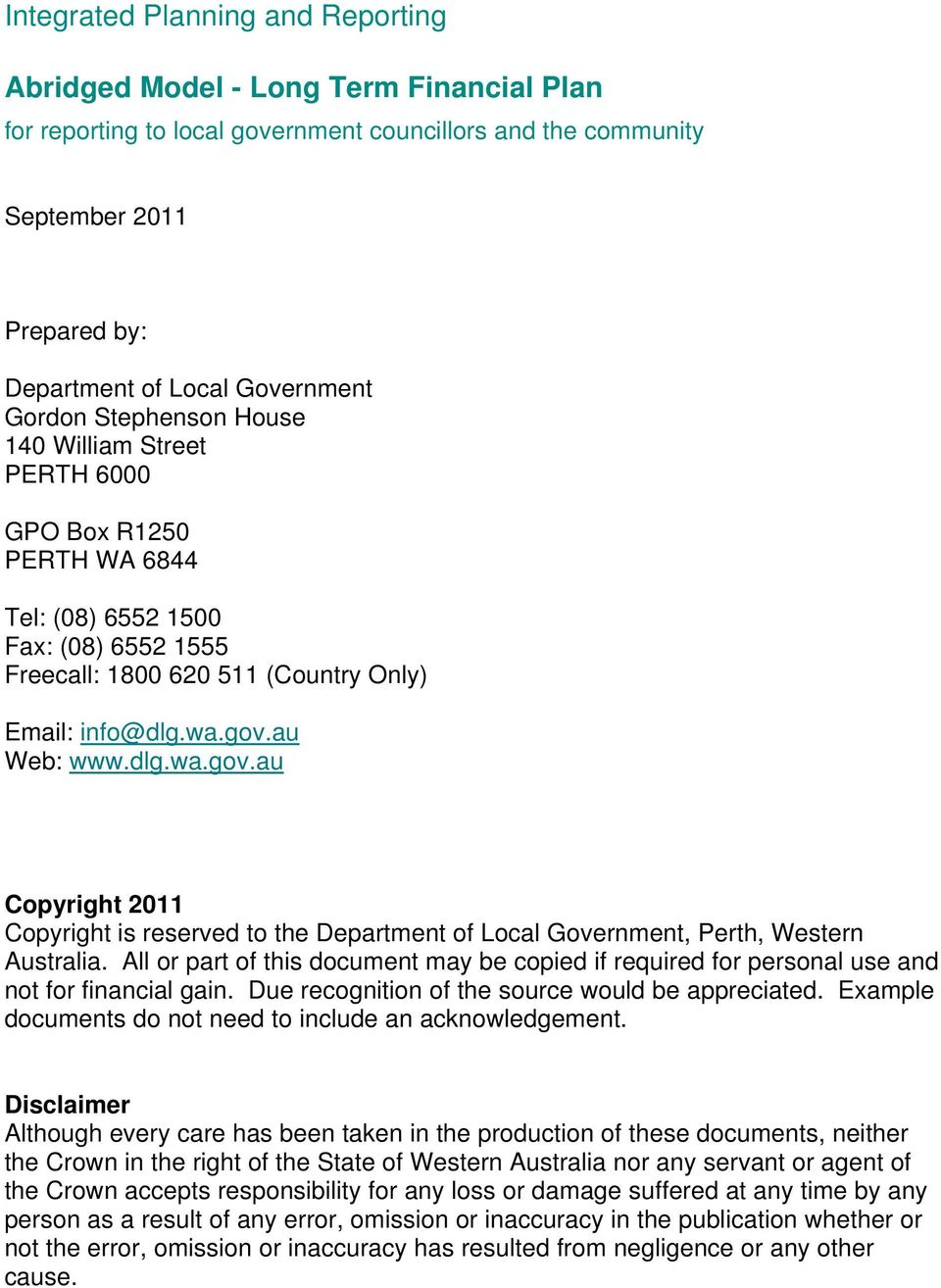 au Web: www.dlg.wa.gov.au Copyright 2011 Copyright is reserved to the Department of Local Government, Perth, Western Australia.