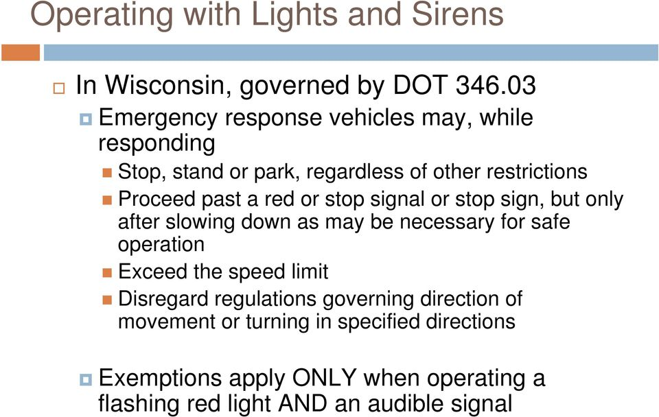 a red or stop signal or stop sign, but only after slowing down as may be necessary for safe operation Exceed the speed
