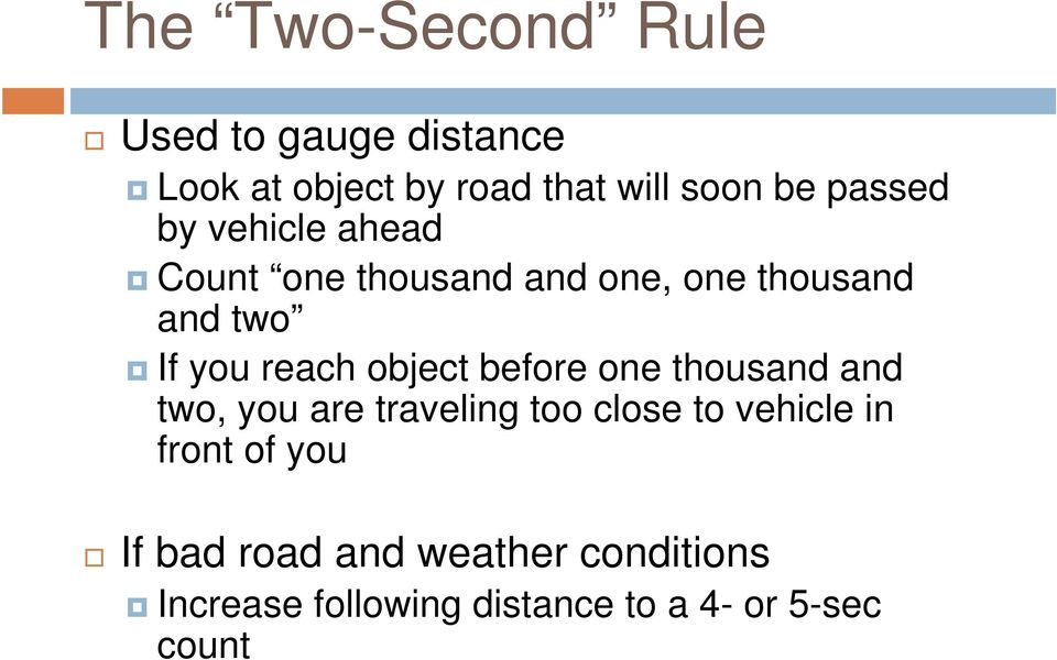 object before one thousand and two, you are traveling too close to vehicle in front of