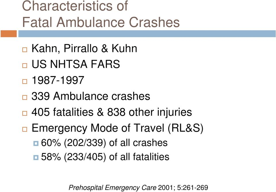 injuries Emergency Mode of Travel (RL&S) 60% (202/339) of all crashes