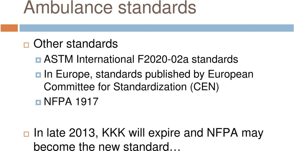 European Committee for Standardization (CEN) NFPA 1917 In