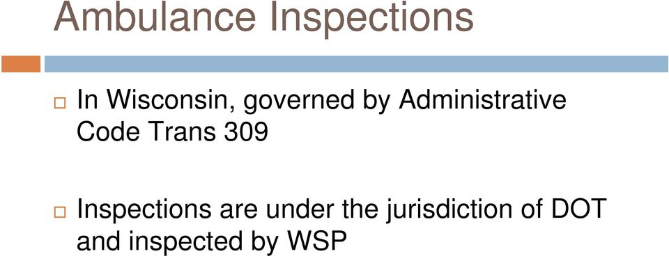 Trans 309 Inspections are under the