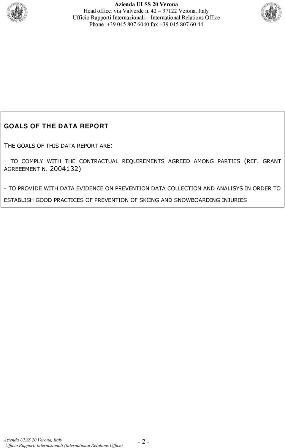 2004132) - TO PROVIDE WITH DATA EVIDENCE ON PREVENTION DATA COLLECTION AND