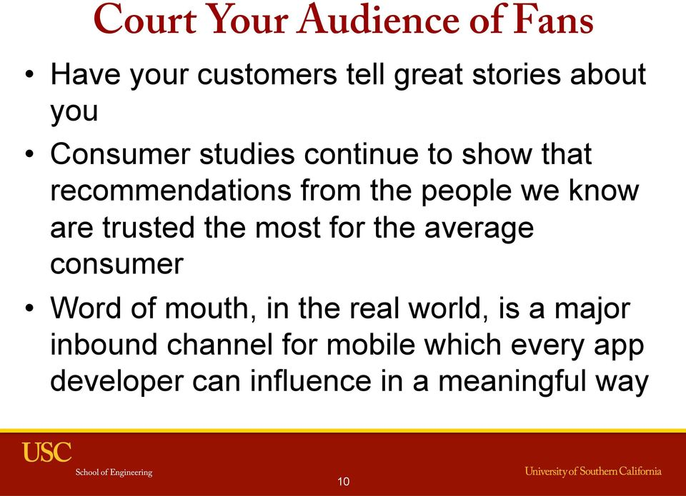 trusted the most for the average consumer Word of mouth, in the real world, is a