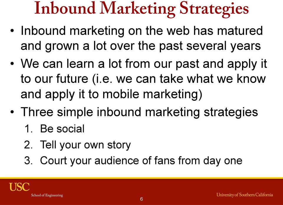 we can take what we know and apply it to mobile marketing) Three simple inbound marketing