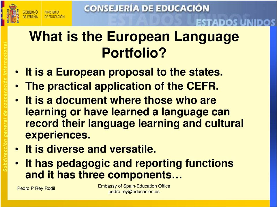 It is a document where those who are learning or have learned a language can record