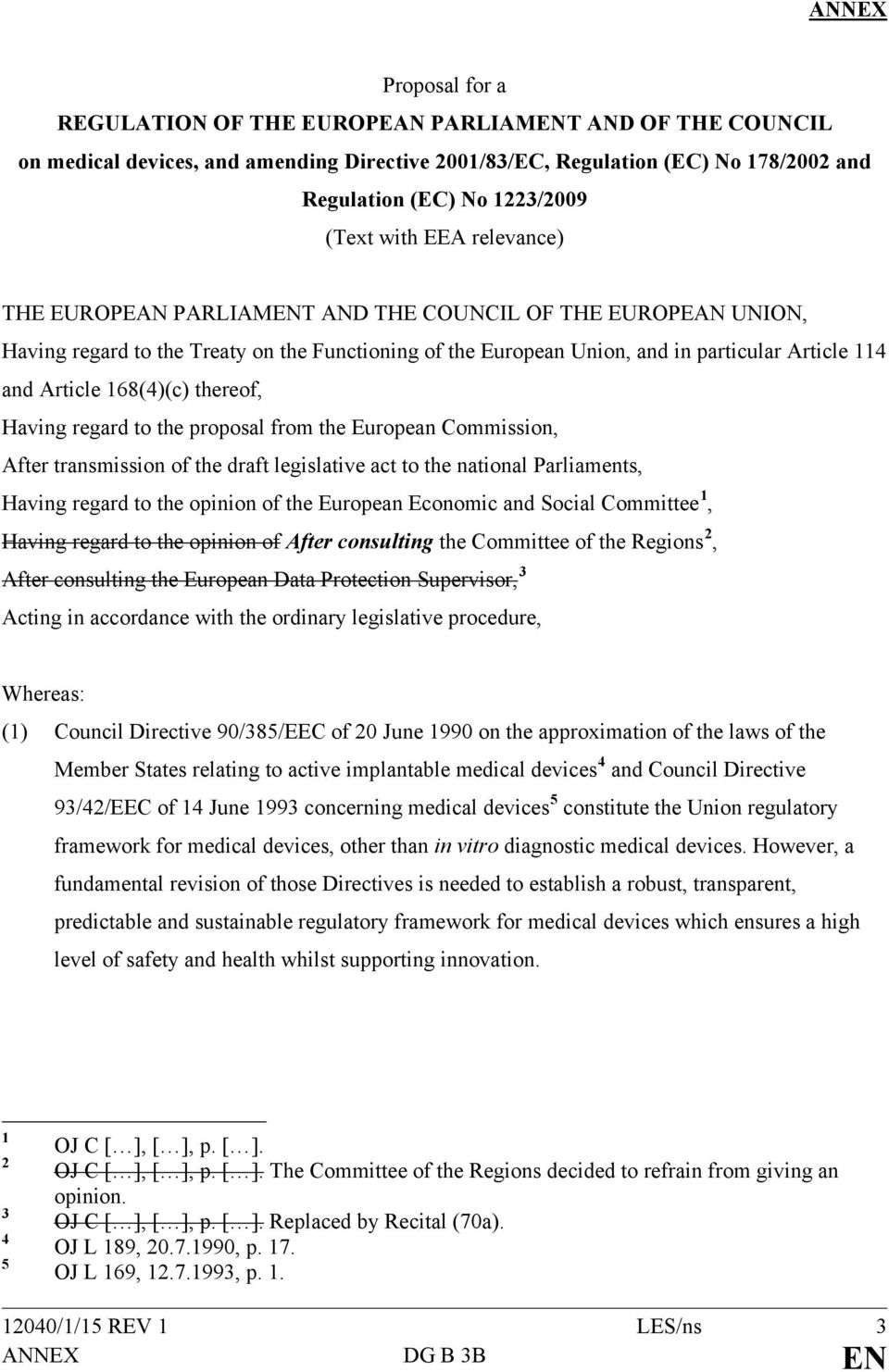 168(4)(c) thereof, Having regard to the proposal from the European Commission, After transmission of the draft legislative act to the national Parliaments, Having regard to the opinion of the