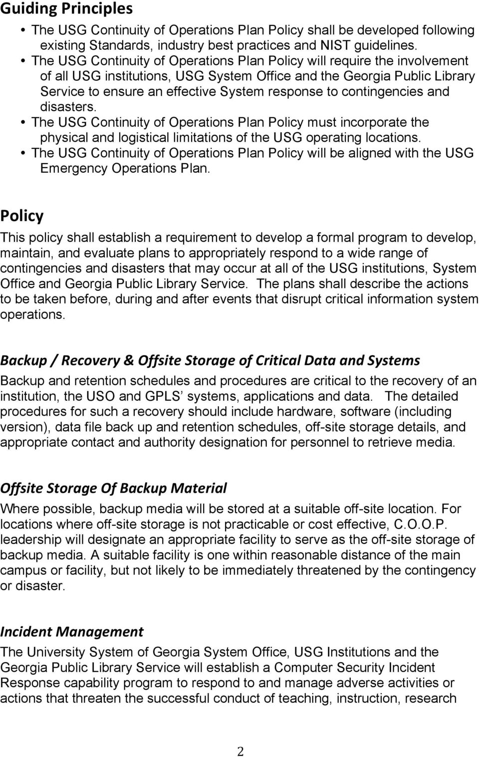 contingencies and disasters. The USG Continuity of Operations Plan Policy must incorporate the physical and logistical limitations of the USG operating locations.