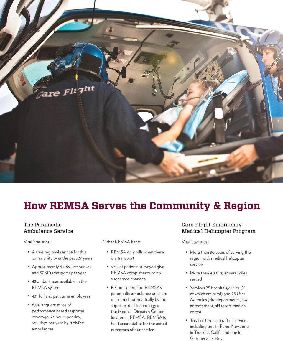suggested changes 42 ambulances available in the REMSA system 431 full and part time employees 6,000 square miles of performance based response coverage, 24 hours per day, 365 days per year by REMSA