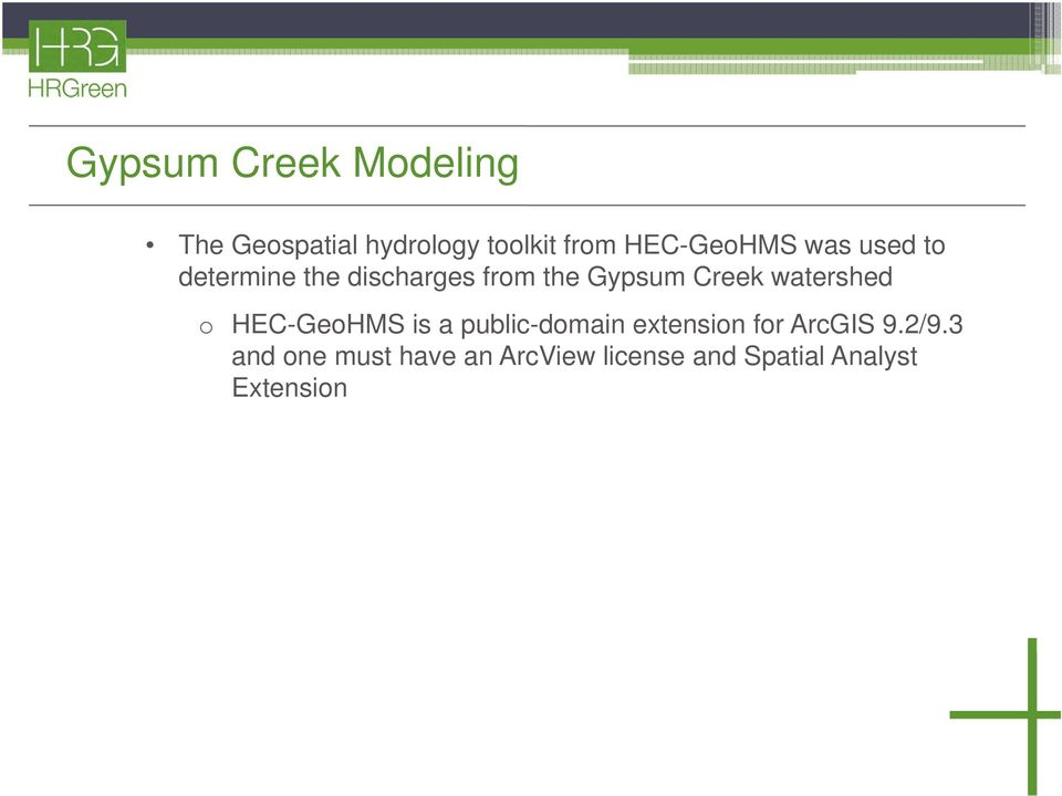 Creek watershed o HEC-GeoHMS is a public-domain extension for