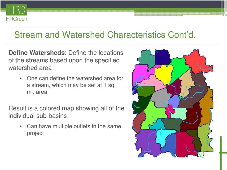 watershed area One can define the watershed area for a stream, which may be set at