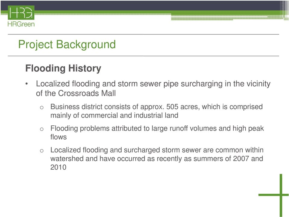505 acres, which is comprised mainly of commercial and industrial land Flooding problems attributed to large