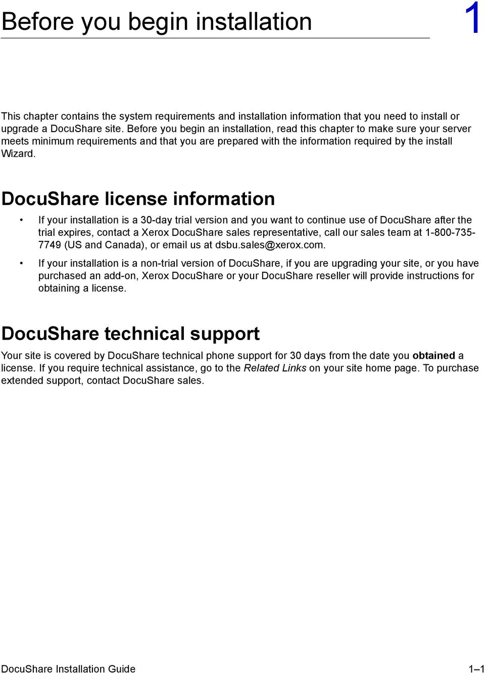 DocuShare license information If your installation is a 30-day trial version and you want to continue use of DocuShare after the trial expires, contact a Xerox DocuShare sales representative, call