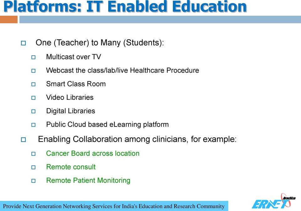 elearning platform Enabling Collaboration among clinicians, for example: Cancer Board across location Remote
