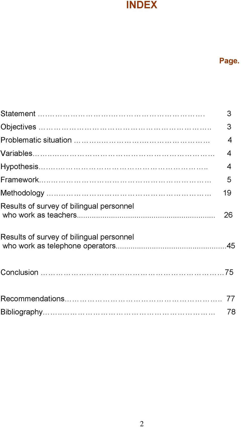 . 19 Results of survey of bilingual personnel who work as teachers.