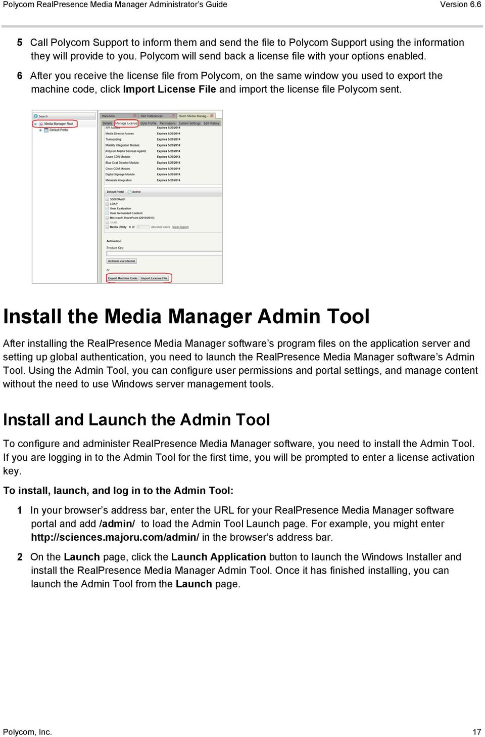 Install the Media Manager Admin Tool After installing the RealPresence Media Manager software s program files on the application server and setting up global authentication, you need to launch the