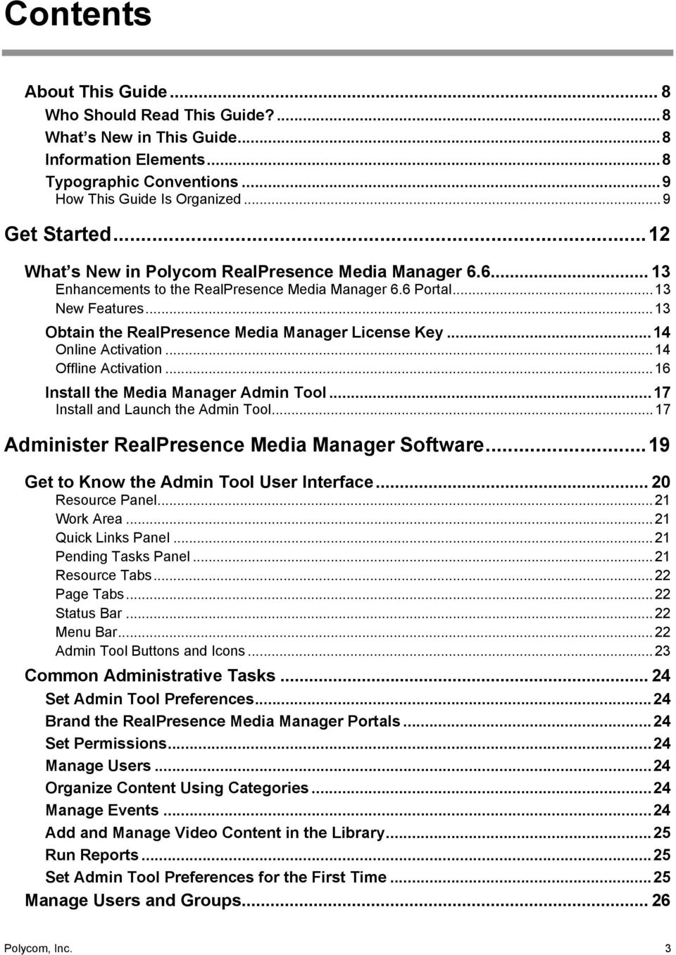 .. 14 Online Activation... 14 Offline Activation... 16 Install the Media Manager Admin Tool... 17 Install and Launch the Admin Tool... 17 Administer RealPresence Media Manager Software.