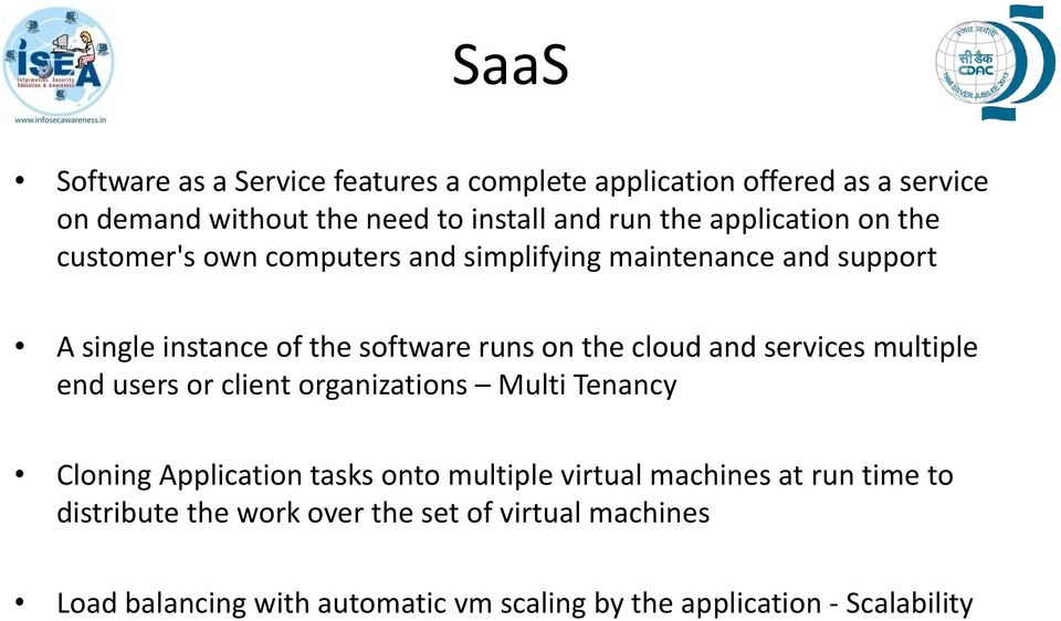 cloud and services multiple end users or client organizations Multi Tenancy Cloning Application tasks onto multiple virtual machines