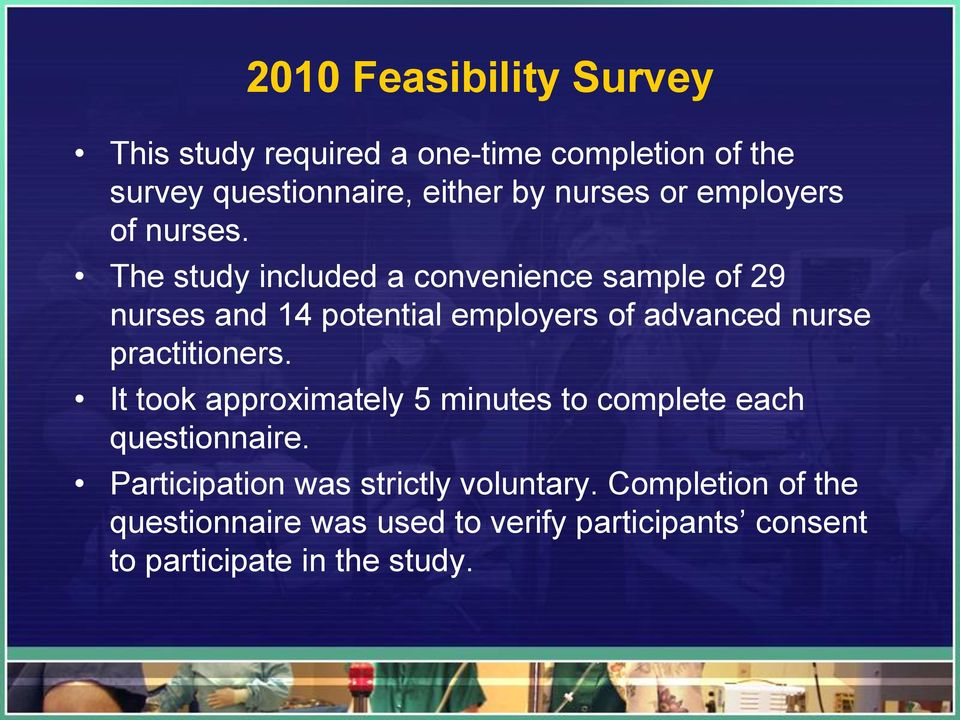 The study included a convenience sample of 29 nurses and 14 potential employers of advanced nurse practitioners.