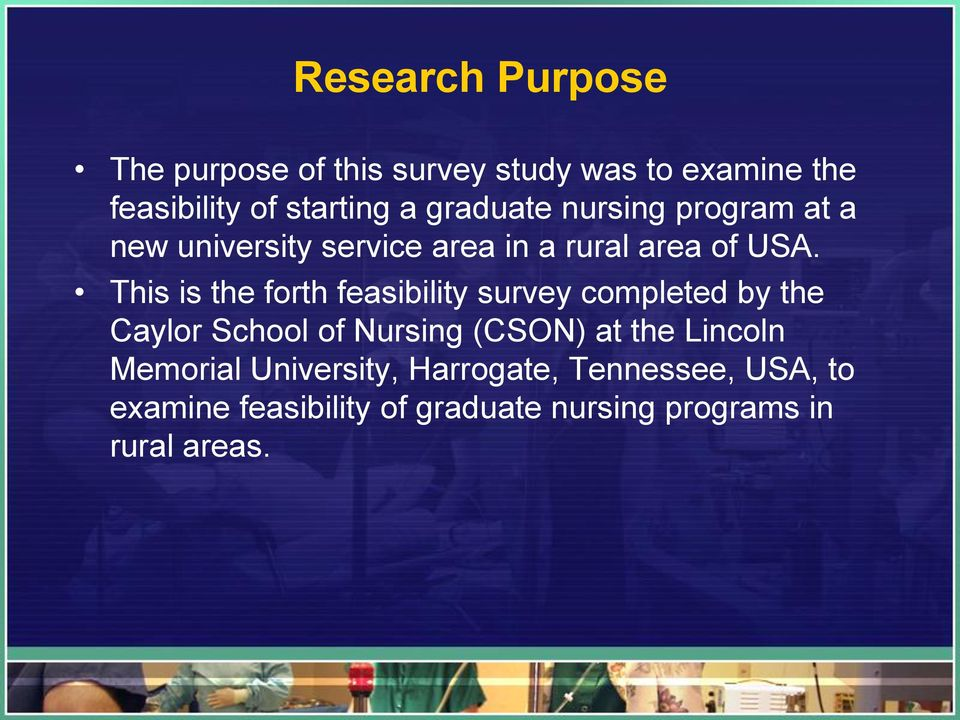 This is the forth feasibility survey completed by the Caylor School of Nursing (CSON) at the
