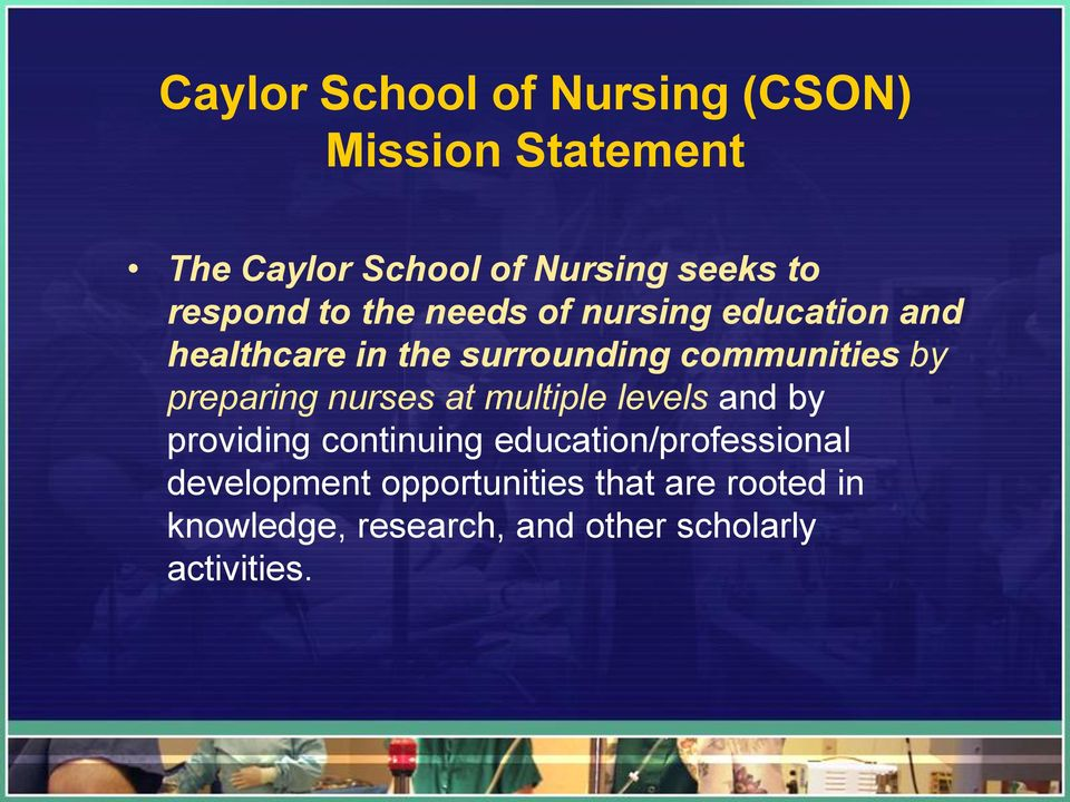 preparing nurses at multiple levels and by providing continuing education/professional