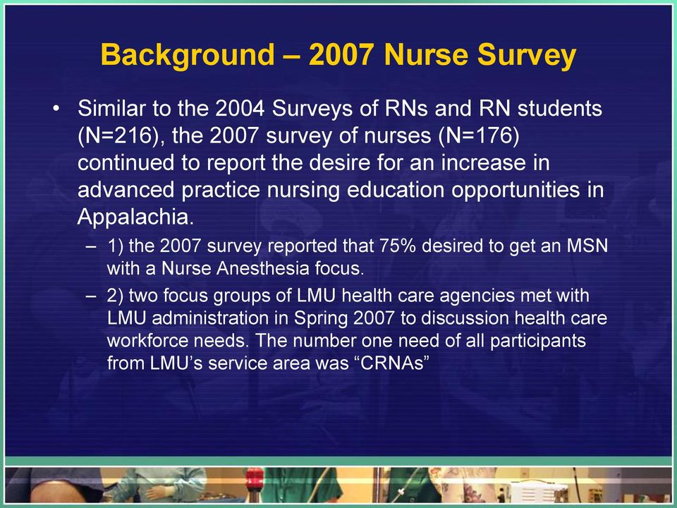 1) the 2007 survey reported that 75% desired to get an MSN with a Nurse Anesthesia focus.