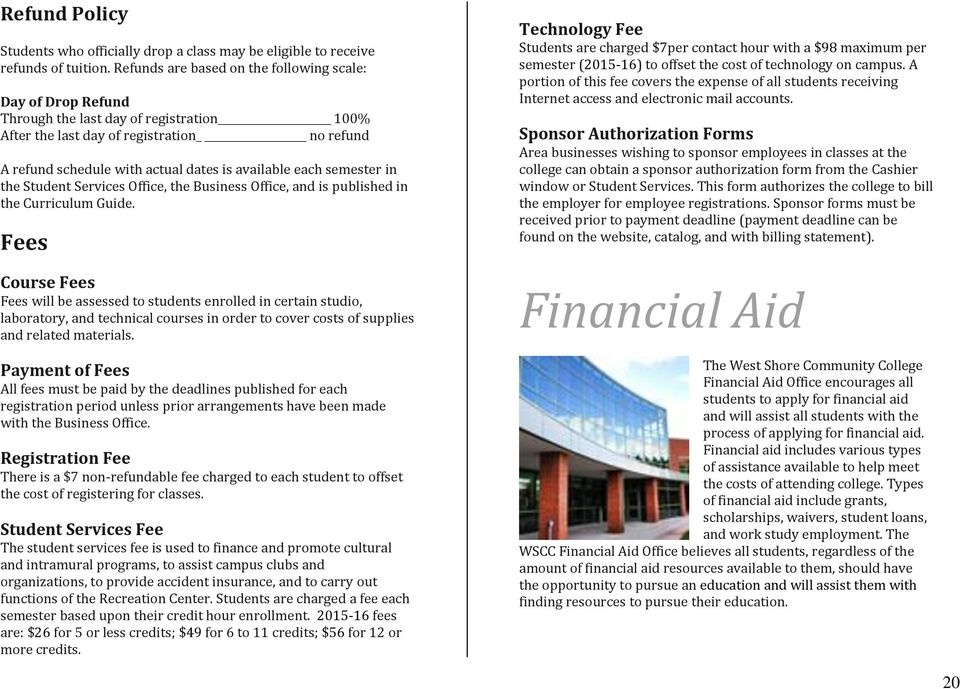 each semester in the Student Services Office, the Business Office, and is published in the Curriculum Guide.