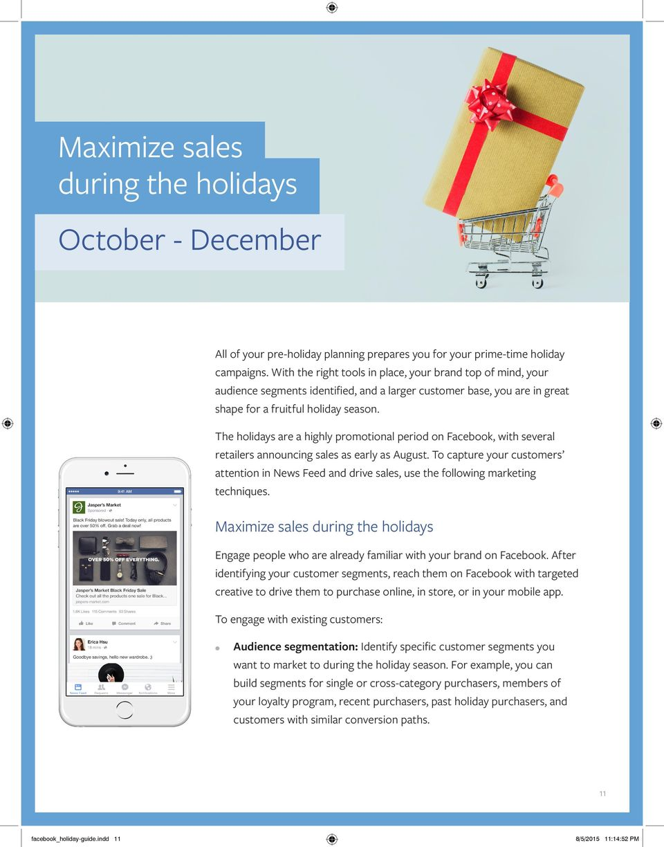 The holidays are a highly promotional period on Facebook, with several retailers announcing sales as early as August.