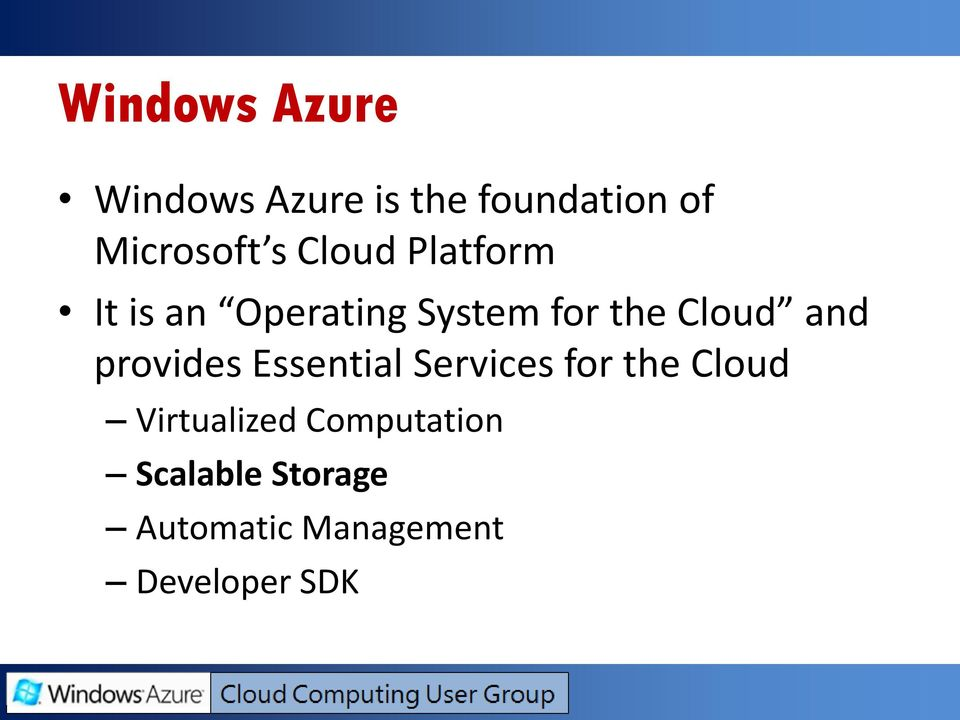 and provides Essential Services for the Cloud Virtualized