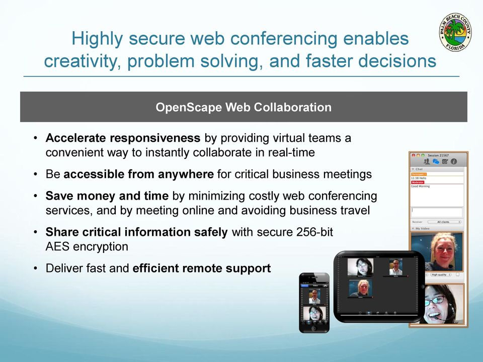 critical business meetings Save money and time by minimizing costly web conferencing services, and by meeting online and