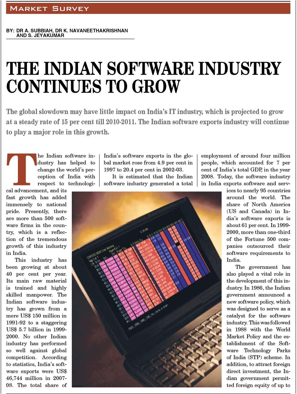 The Indian software exports industry will continue to play a major role in this growth.