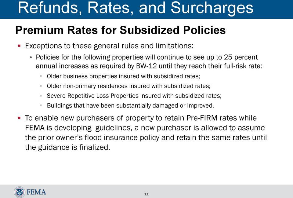 subsidized rates; Severe Repetitive Loss Properties insured with subsidized rates; Buildings that have been substantially damaged or improved.