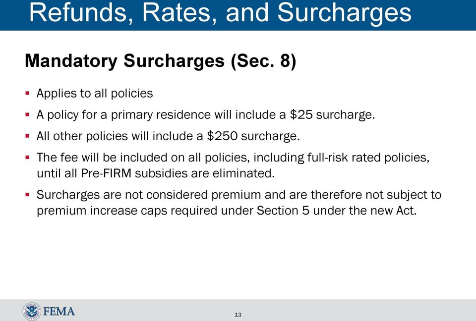 All other policies will include a $250 surcharge.