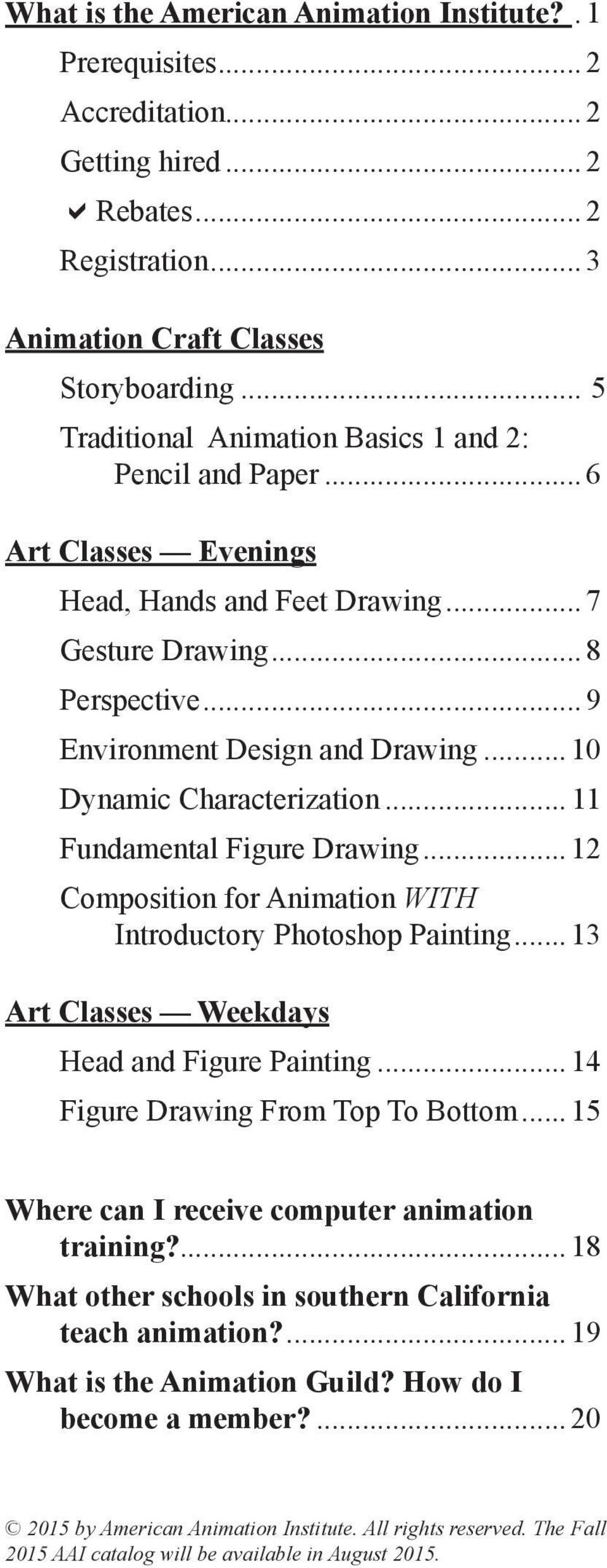 ..10 Dynamic Characterization... 11 Fundamental Figure Drawing...12 Composition for Animation WITH Introductory Photoshop Painting...13 Art Classes Weekdays Head and Figure Painting.