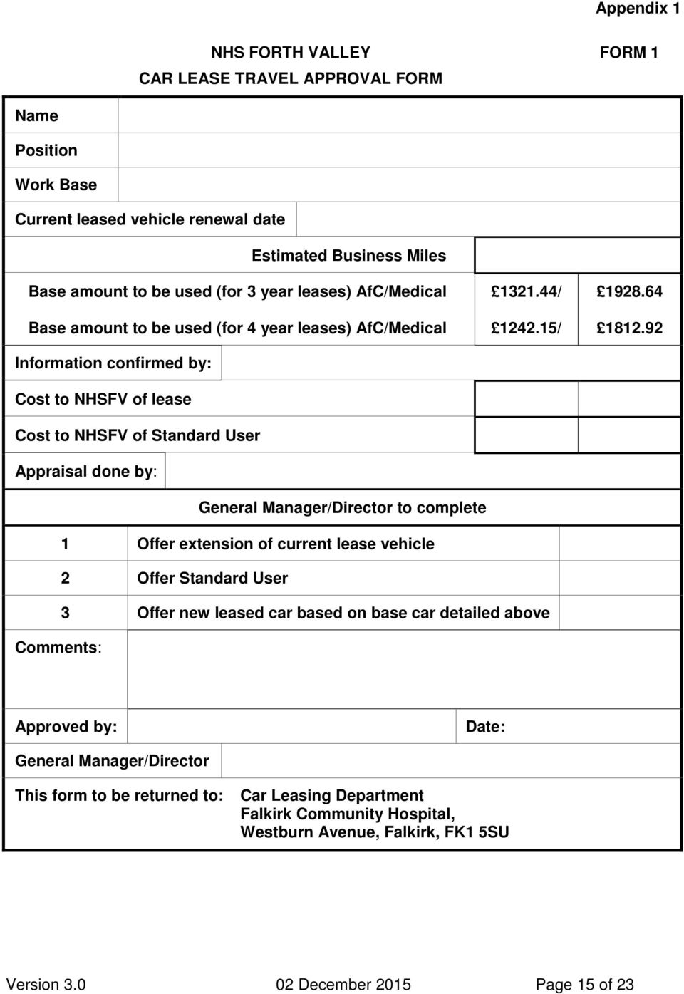 Manager/Director to complete 1 Offer extension of current lease vehicle 2 Offer Standard User 1321.44/ 1242.15/ 1928.64 1812.