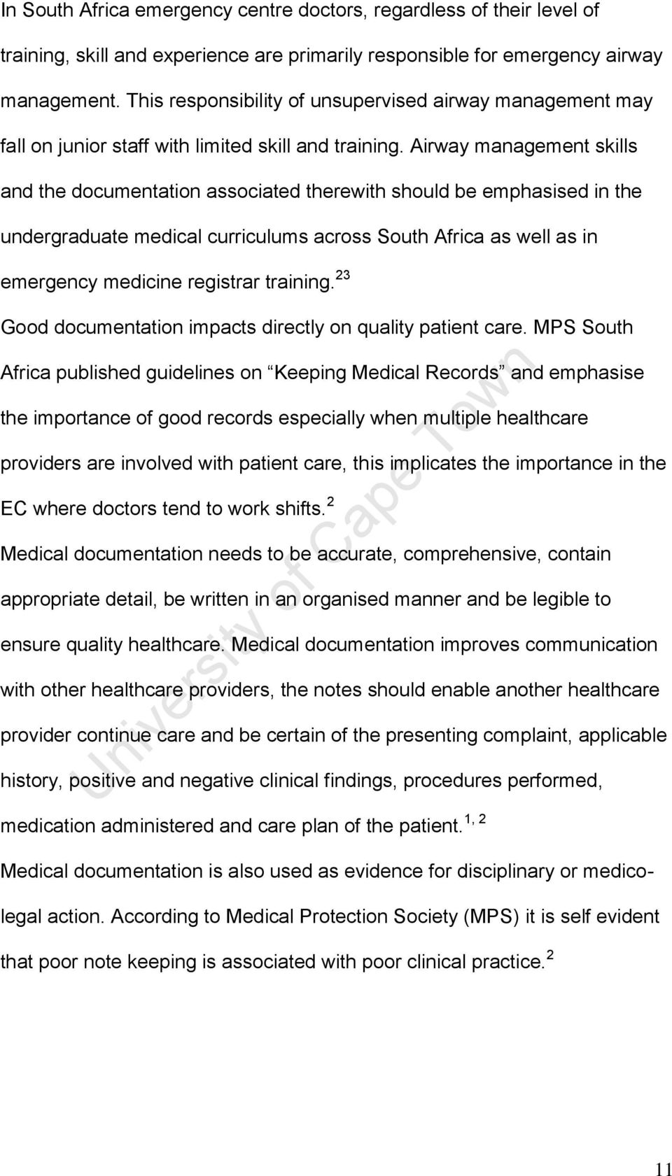 Airway management skills and the documentation associated therewith should be emphasised in the undergraduate medical curriculums across South Africa as well as in emergency medicine registrar