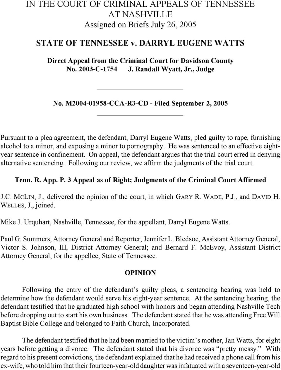 M2004-01958-CCA-R3-CD - Filed September 2, 2005 Pursuant to a plea agreement, the defendant, Darryl Eugene Watts, pled guilty to rape, furnishing alcohol to a minor, and exposing a minor to