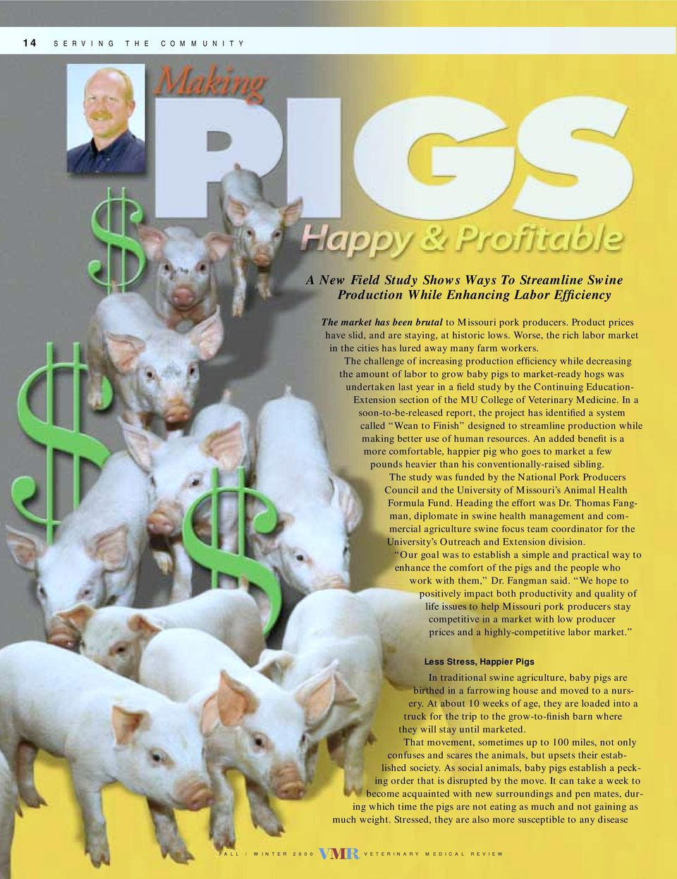 The challenge of increasing production efficiency while decreasing the amount of labor to grow baby pigs to market-ready hogs was undertaken last year in a field study by the Continuing Education-