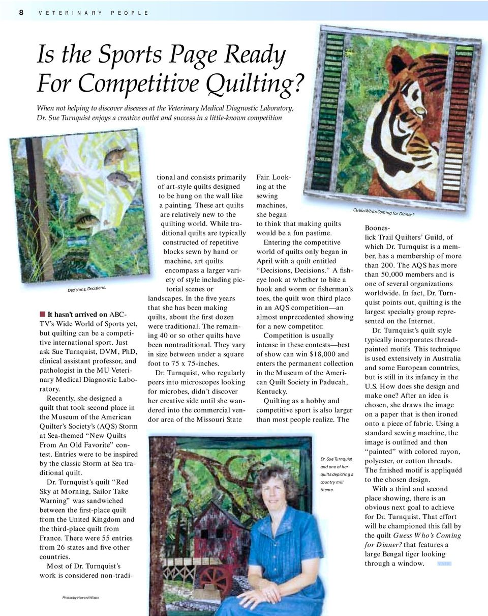 It hasn t arrived on ABC- TV s Wide World of Sports yet, but quilting can be a competitive international sport.
